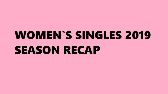 Badminton Womens Singles Season 2019